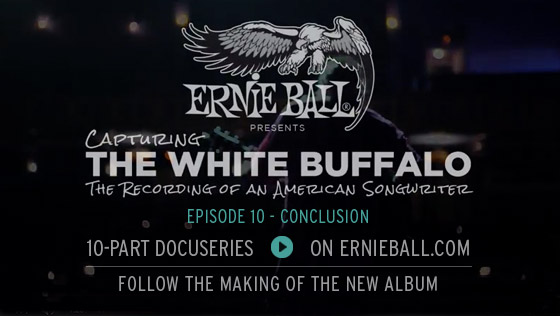 The White Buffalo - Ernie Ball Docuseries